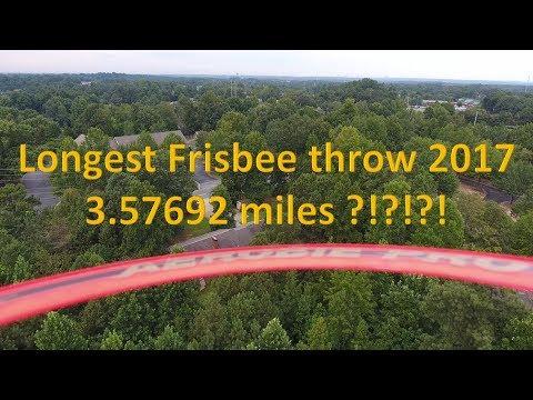 Longest Frisbee throw 2017    3.2356 miles ?!?!?!?!?!!?!?