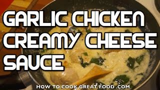 Garlic Chicken in a Cream & Cheese Sauce Recipe