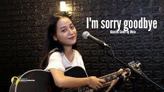 Download Mp3 I'm Sorry Goodbye Akustik Cover By Mela