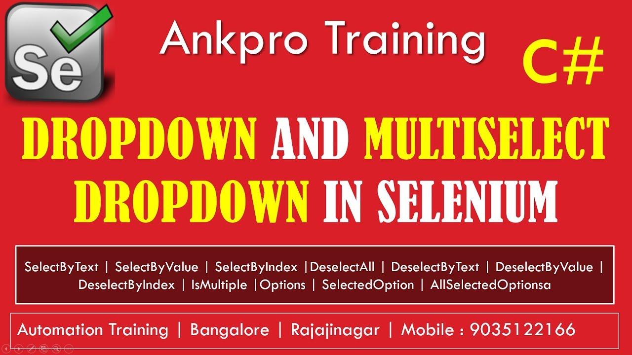 Selenium with C# 20 - Selenium Select Element - Handling of drop down and  multi select dropdown menu