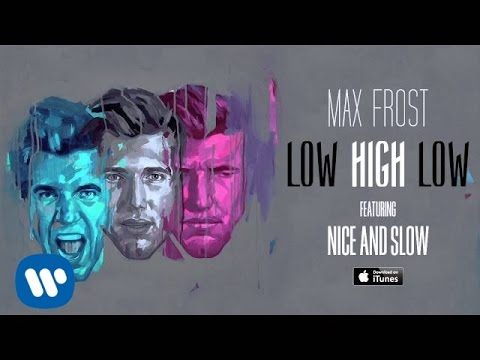 Max Frost - Nice and Slow [OFFICIAL AUDIO]