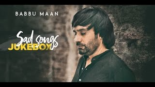 Video Babbu Maan - Sad Songs | Audio Jukebox download MP3, 3GP, MP4, WEBM, AVI, FLV Juli 2018
