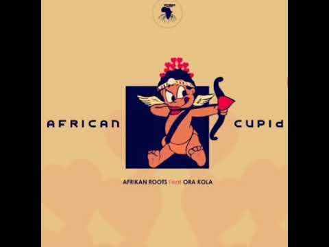 Afrikan Roots feat.Ora Kola - African Cupid