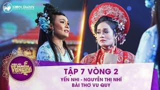 Đường đến danh ca vọng cổ   tập 7: Nguyễn Thị Nhí, Tống Thị Yến Nhi - Bài thơ vu quy