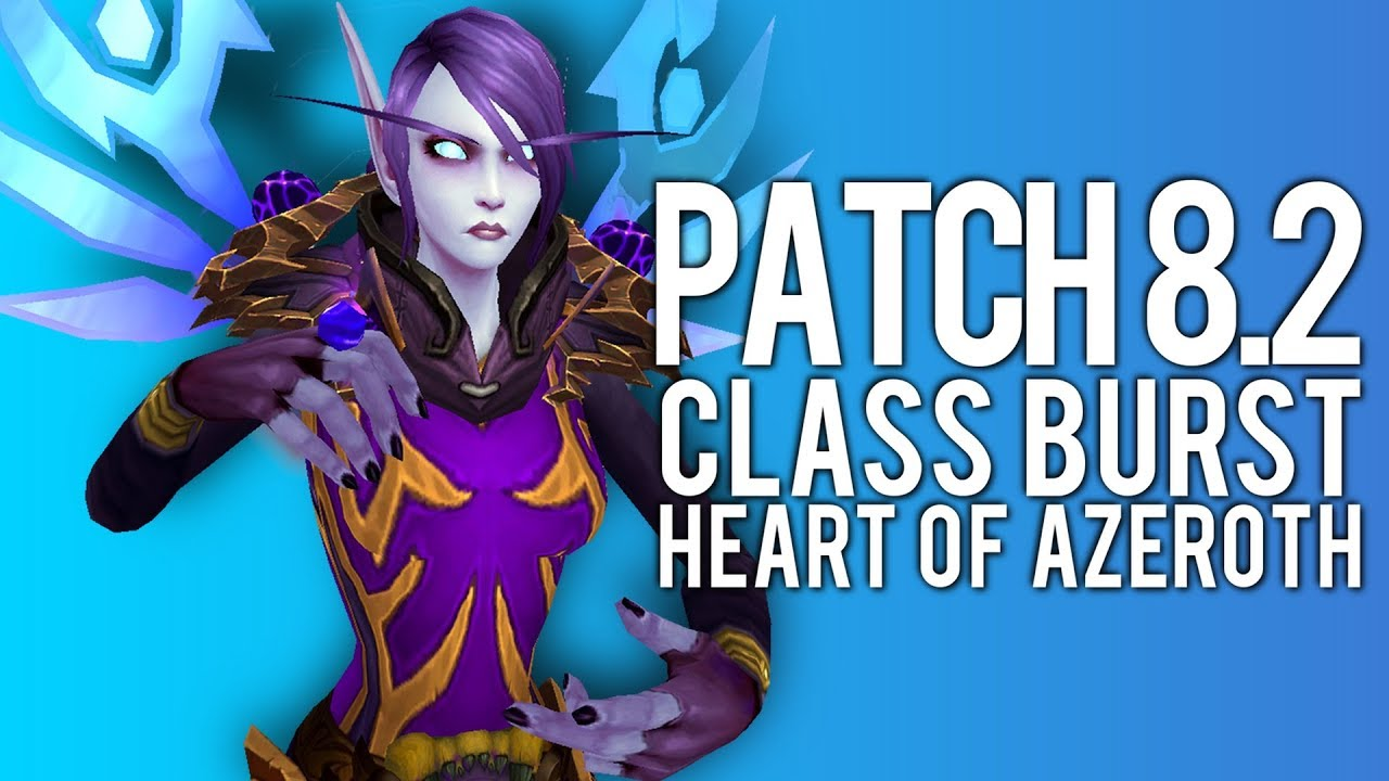 EVERY CLASS BURST IN BFA PATCH 8 2 - PvP WoW: Battle For Azeroth 8 2 PTR