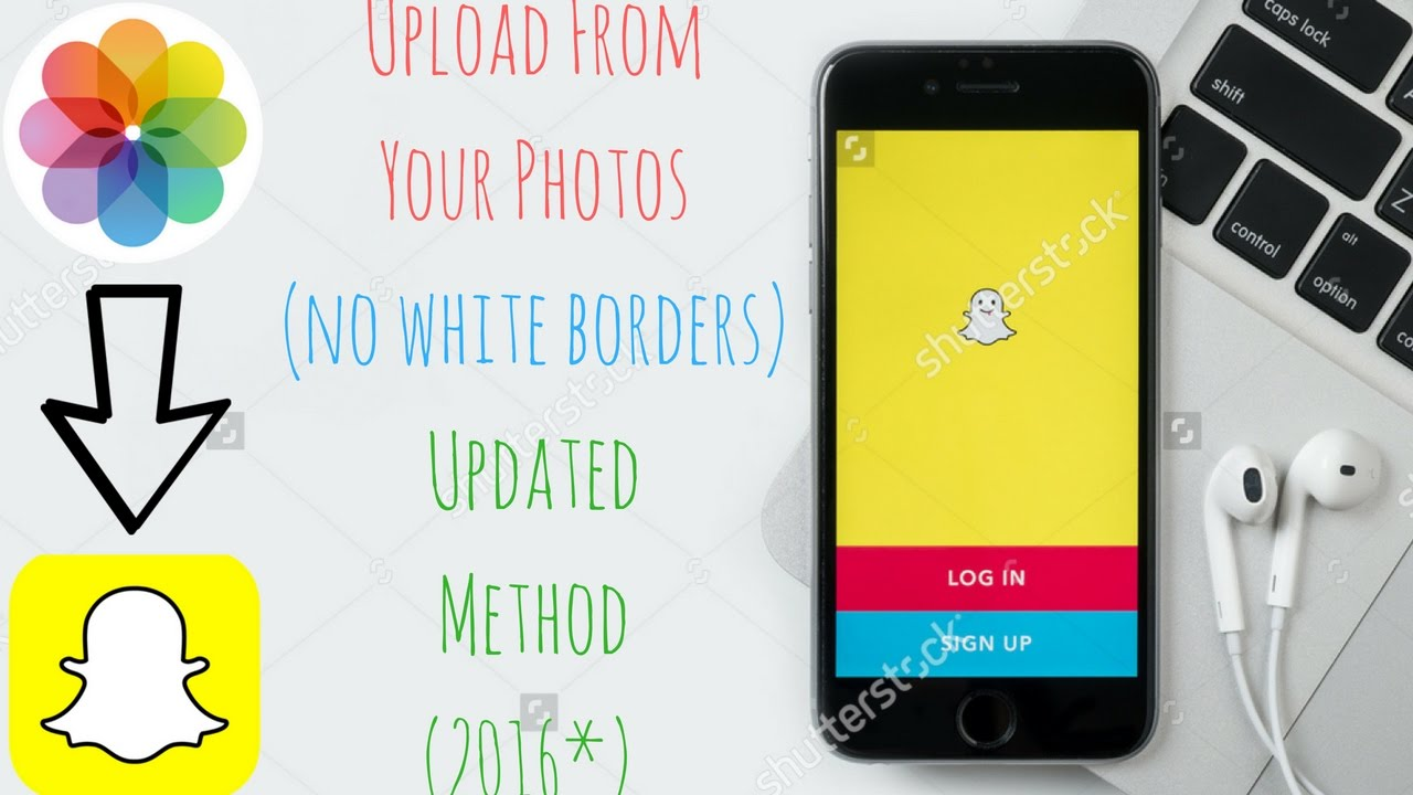 How To Upload Photos Or Videos To Snapchat Story (without White Borders)  Updated Method 2016*