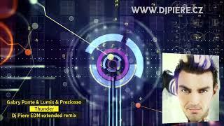 Gabry Ponte & Lumix & Preziosso - Thunder (Dj Piere EDM extended remix)