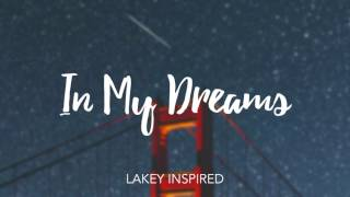 LAKEY INSPIRED - In My Dreams