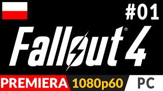 Fallout 4 PL odc.1 1 Pocztek - Gameplay po polsku zagrajmy w Ultra 1080p60