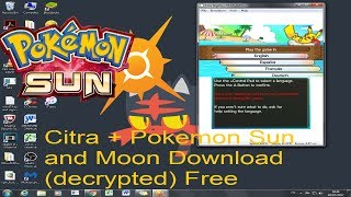 How to download Citra + Pokemon Sun and Moon (Decrypted roms)