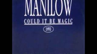 BARRY MANILOW - Could It Be Magic (1993 Version)