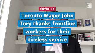 Toronto Mayor John Tory thanks frontline workers for their tireless efforts | COVID-19