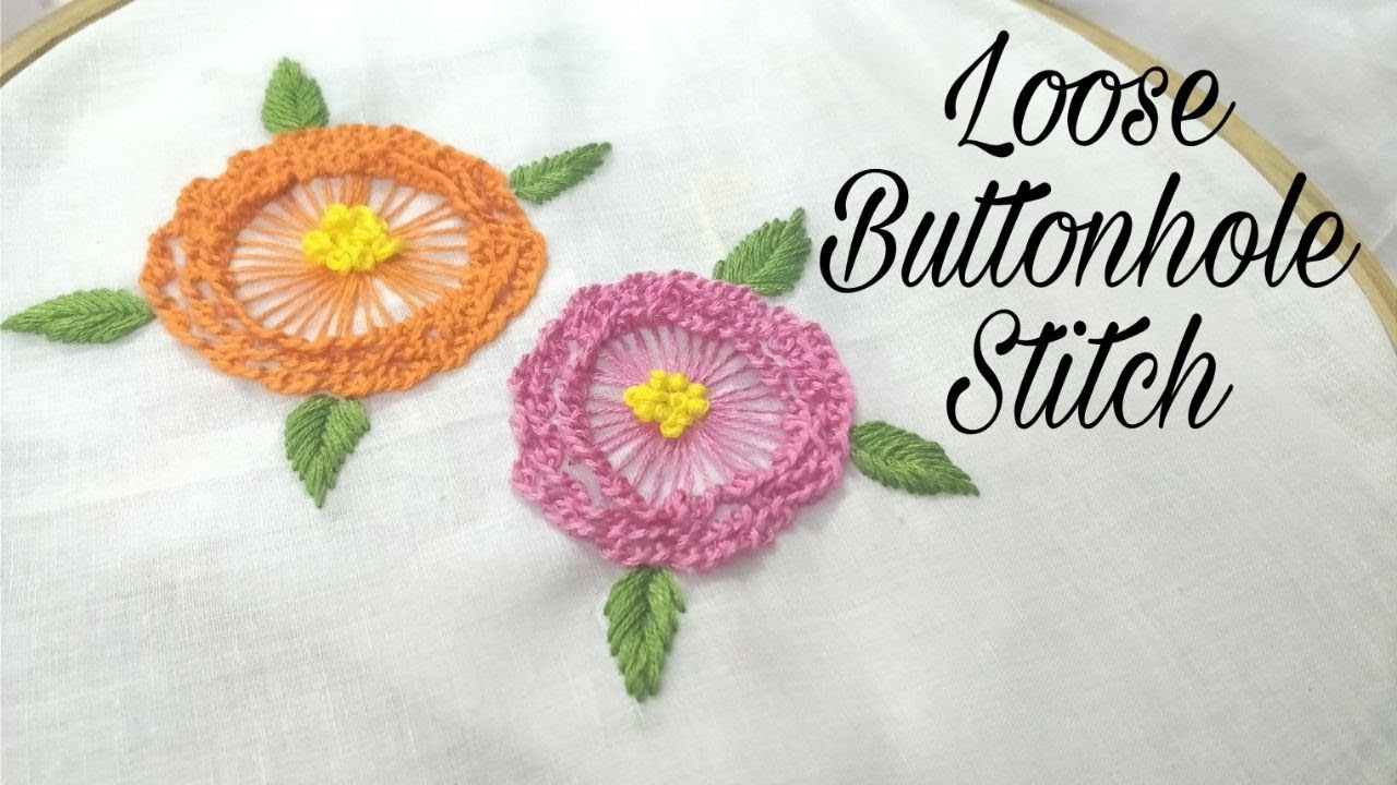 Loose Buttonhole Stitch Hand Embroidery Work Youtube