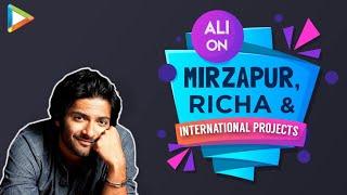 Ali Fazal on Mirzapur, his International projects, Bond with Richa & School memories