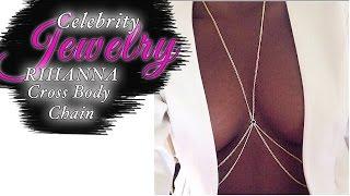 BODY JEWELRY - Making Rihanna Style Jewelry