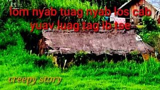Lom nyab tuag nyab lo cab yuav luag tag ib tsev 21-9-2019