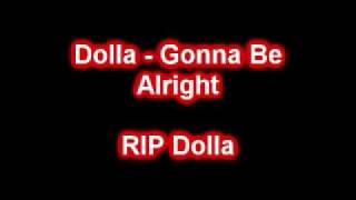 Dolla - Gonna Be Alright