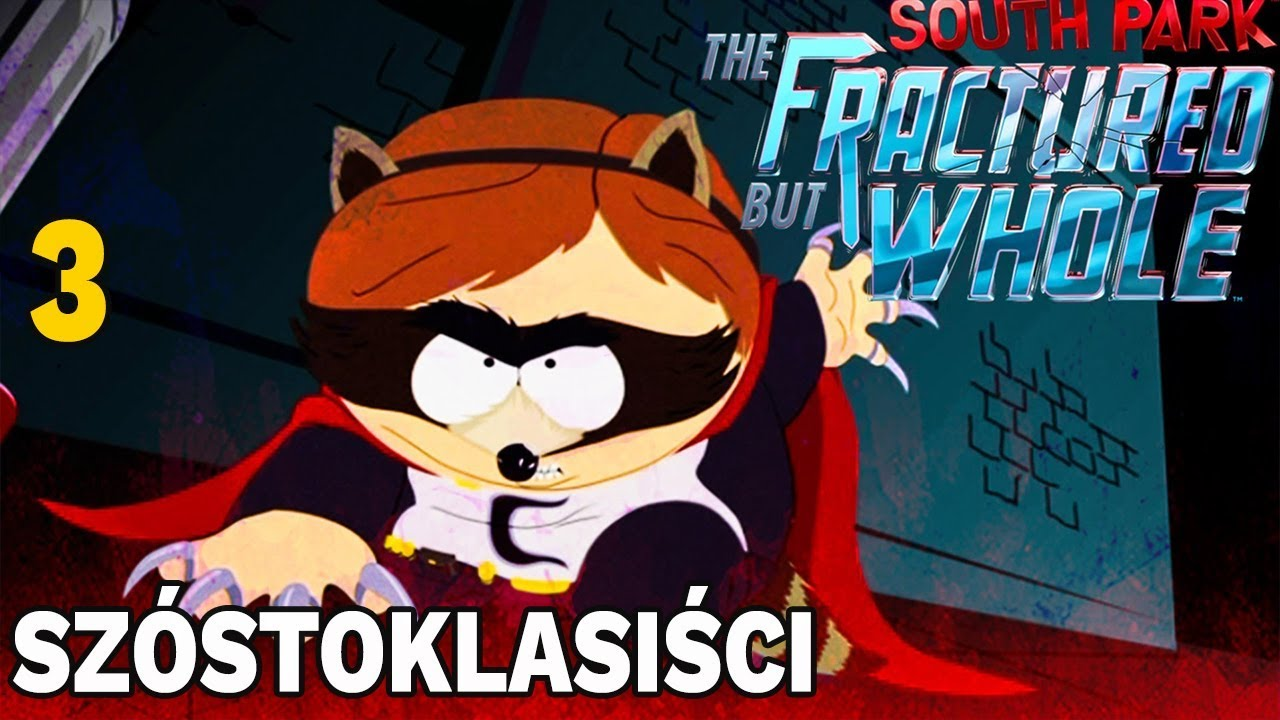 WALKA ZE STARSZYMI  – South Park: The Fractured But Whole