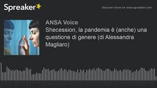 Shecession, la pandemia è (anche) una questione di genere (di Alessandra Magliaro)