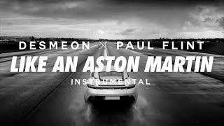 Desmeon & Paul Flint - Like An Aston Martin (feat. Mee) [Instrumental]