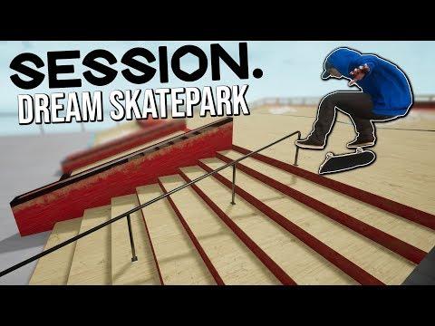 Session - Dream Skatepark!