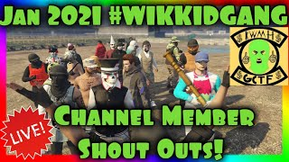 Jan 2021 Channel Member Shout Outs! #WIKKIDGANG
