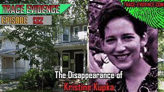 132 - The Disappearance of Kristine Kupka