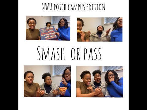 SMASH OR PASS (NWU POTCH CAMPUS EDITION) || WITH TUMI & NALEDI || MUKBANG|| SA YOUTUBER