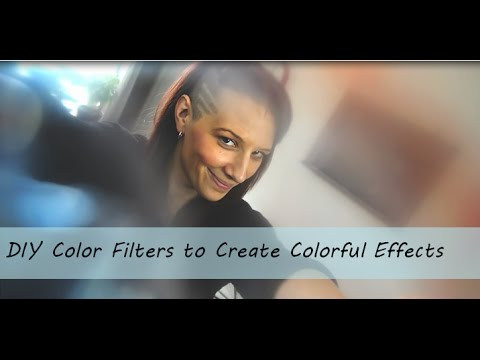 Camera Tips 4: DIY Color Filters - Create Colorful & Dreamy Video Effects Without Using Photoshop