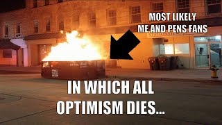 In Which All Optimism Dies...