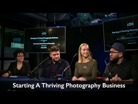 Starting A Thriving Photography Business - Panel Discussion