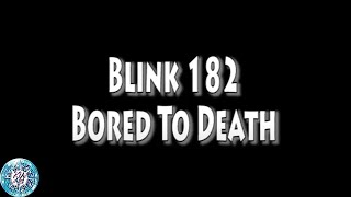 Blink 182 - Bored To Death (Lyrics and Chord)