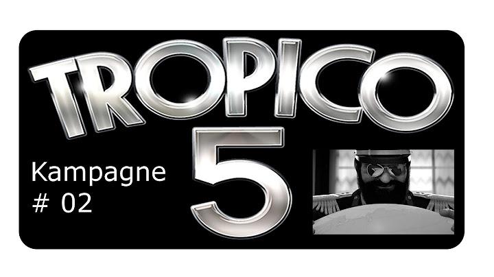 tropico 5  02 bao bao lets play deutsch