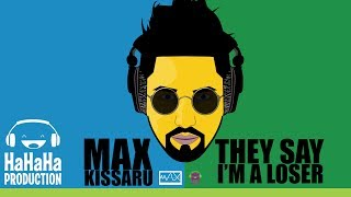 Max Kissaru - They Say I