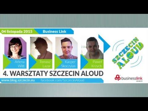 4. Warsztaty Szczecin Aloud 2015 - Prelekcja Tomasza Lazara