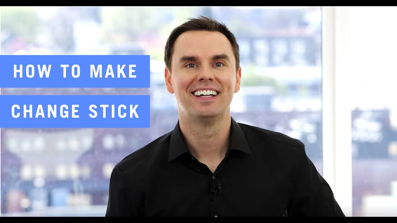 How to Make Change Stick
