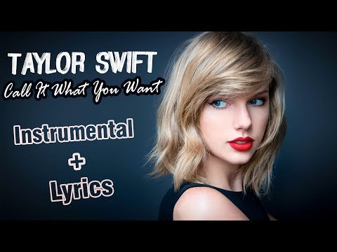 Taylor Switf  - Call It What You Want...