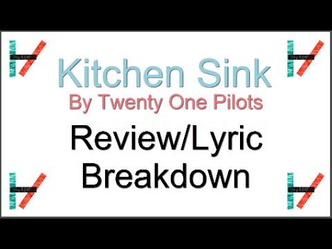 Kitchen Sink Twenty One Pilots Meaning kitchen sink - twenty one pilots - lyric breakdown - youtube