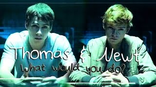 Thomas & Newt ✘ What would you do? [Spoilers for The Death Cure]