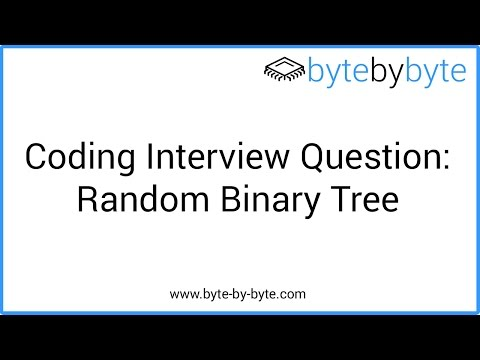 Interview Question: Random Binary Tree