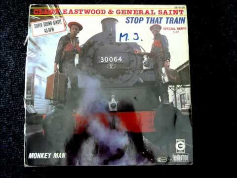 Clint Eastwood And General Saint - Stop That Train Original 12 inch Version 1983