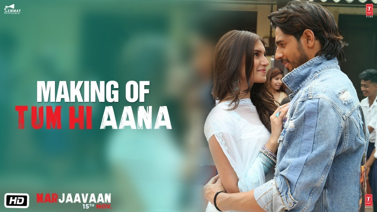 Making of Tum Hi Aana | Marjaavaan | Riteish D, Sidharth M, Tara S | Jubin Nautiyal | Payal Dev