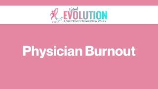 2020 Evolution | Physician Burnout