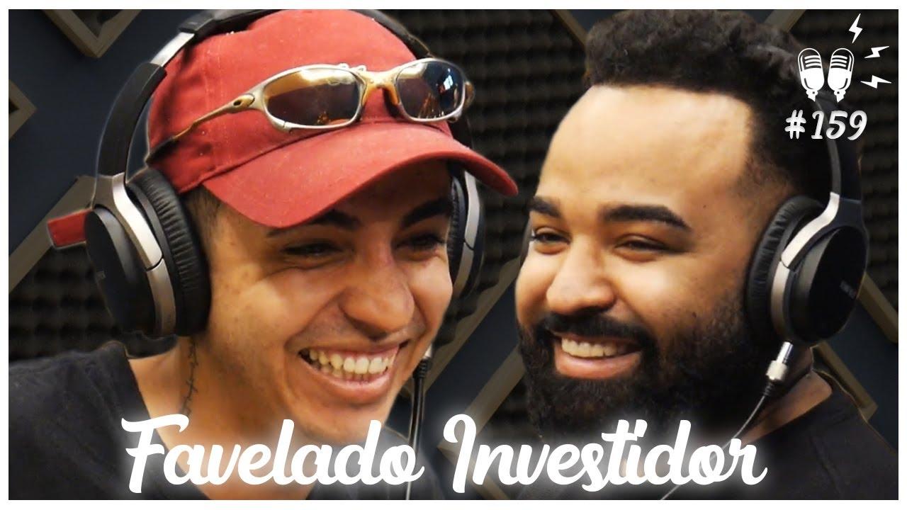 FAVELADO INVESTIDOR - Flow Podcast #159