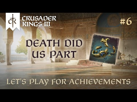 CK3 Achievements #6: Death Did Us Part |