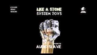 Like a Stone - Audio Slave (System Toys Remix/cover)