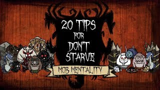 20 Tips for Don't Starve - Mob Mentality