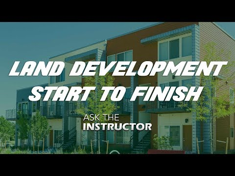 Land Development from Start to Finish - Ask the Instructor