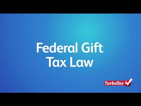 Federal Gift Tax Law Turbotax Tax Tip Video Youtube