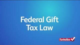 Federal Gift Tax Law   Turbotax Tax Tip Video